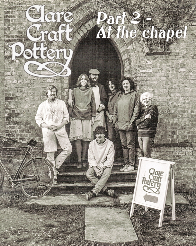 Clare Craft Pottery. Part 2 Going to thechapel.